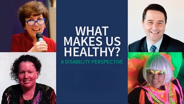What makes us healthy? A Disability perspective