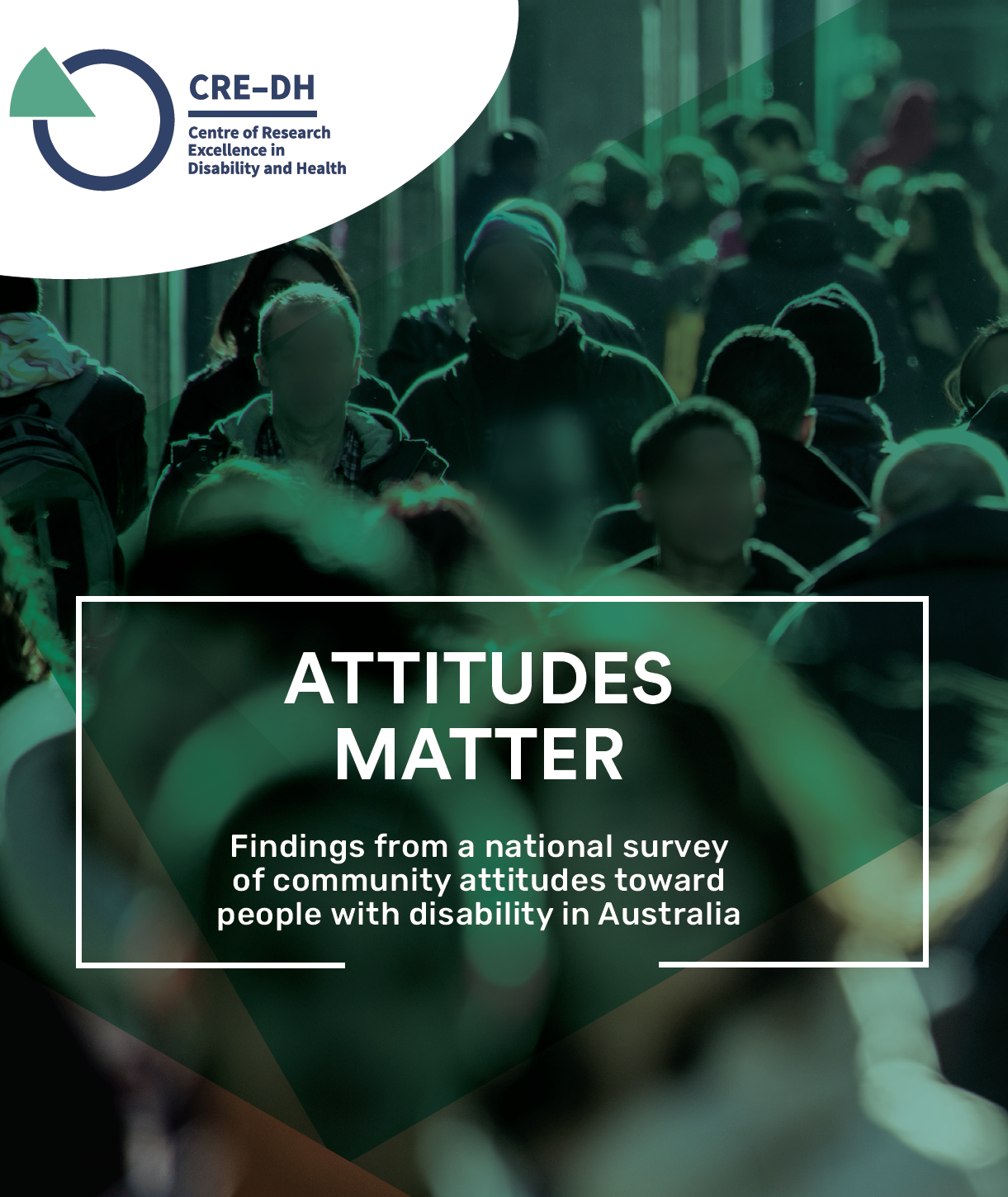 Blurry photograph of pedestrians walking. Attitudes Matter: Findings from a national survey of community attitudes towards people with disability in Australia.